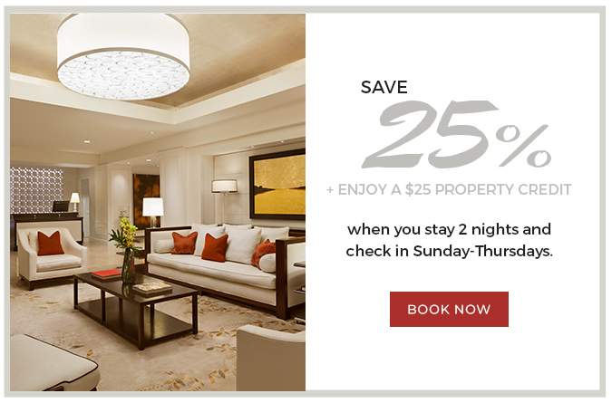 Save 25% and Enjoy $25 property credit