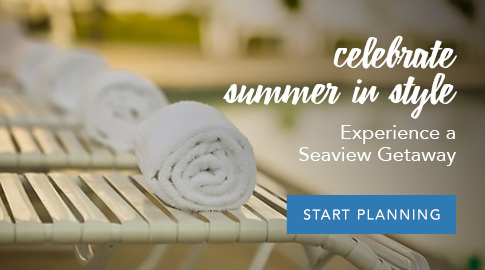 Celebrate Summer at Seaview