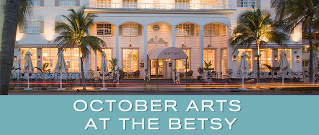 Image of Betsy hotel with title that reads October arts at the Betsy