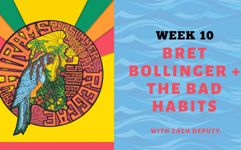 Bret Bollinger & The Bad Habits with Zach Deputy - Summer Sunday Reggae Series Week 10