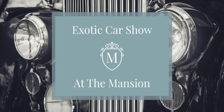 First Annual Exotic Car Show at The Mansion