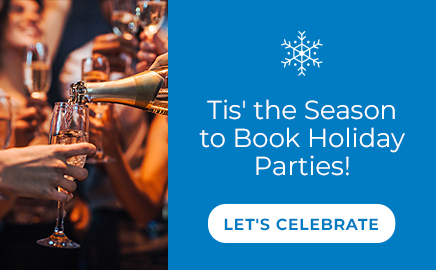 Tis' the season to book Holiday Parties!