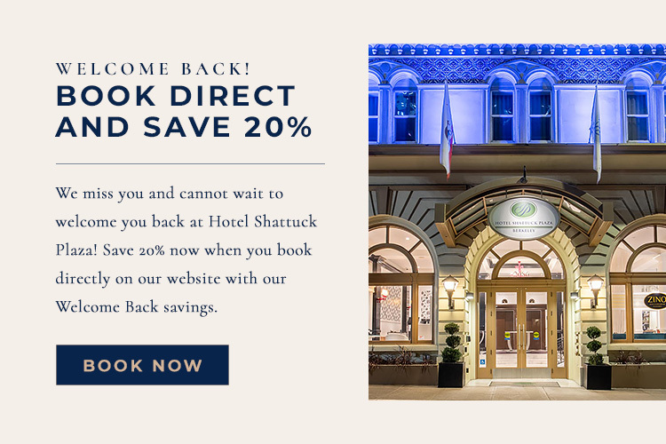 We miss you and cannot wait to welcome you back at Hotel Shattuck Plaza! Save 20% now when you book directly on our website with our Welcome Back savings.