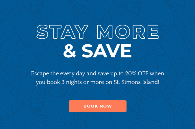 stay more & save - escape the every day and save up to 20% off when you book 3 nights or more on St Simons Island