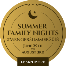 SUMMER FAMILY NIGHTS #MENGER SUMMER 2018 learn more