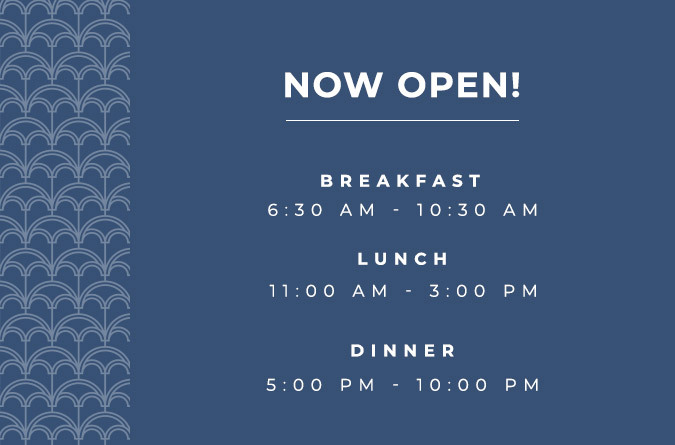 now open! breakfast 6:30 am to 10:30 am lunch 11:00 am to 3:00 pm dinner 5:00 pm to 10:00 pm