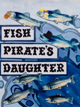 Poster for the Play The Fish Pirates Daughter