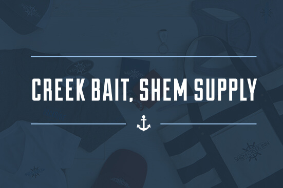 Creek Bait, Shem Supply