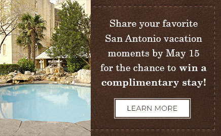 share your favorite san antonio vacation moments by may 15 for the chance to win a complimentary stay