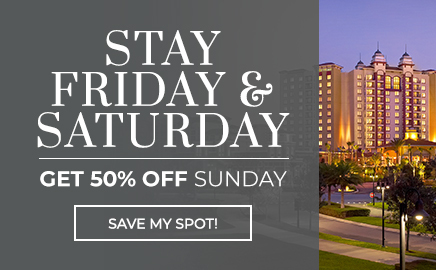 Stay Friday and Saturday Night, and Get Sunday 50% off! Book Now
